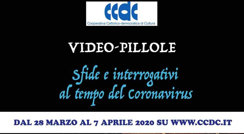 """Le video-pillole della CCDC: """"Interrogativi e sfide ai tempi del Coronavirus"""": si inizia sabato, ore 18"""